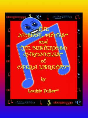 The Nusical Motes and the Misterioso Chronicles of Opera Libretto
