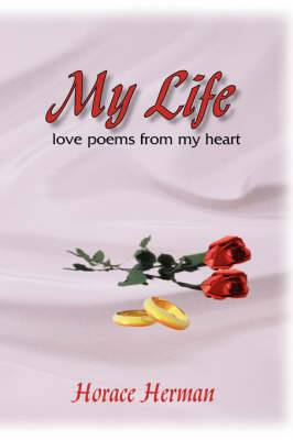 My Life: Love Poems from My Heart