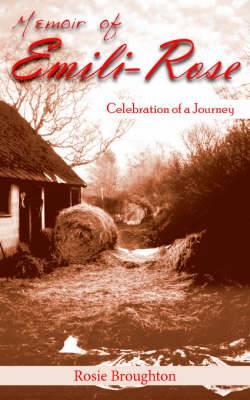 Memoir of Emili-Rose: Celebration of a Journey