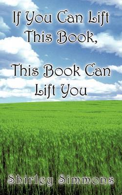 If You Can Lift This Book, This Book Can Lift You