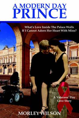 A Modern Day Prince: What's Love Inside The Palace Walls If I Cannot Adorn Her Heart With Mine?