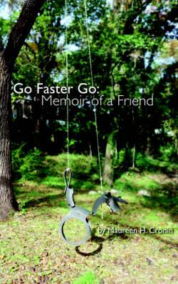 Go Faster Go: Memoir of a Friend