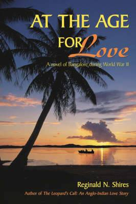 At the Age for Love: A Novel of Bangalore During World War II