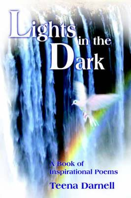 Lights in the Dark: A Book of Inspirational Poems