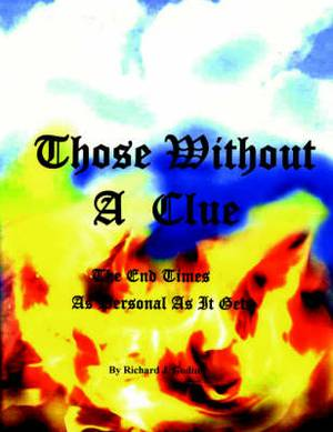Those Without A Clue: The End Times As Personal As It Gets