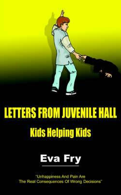 Letters from Juvenile Hall: Kids Helping Kids