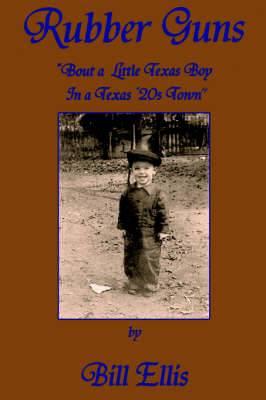 Rubber Guns: 'Bout A Little Texas Boy in a Texas 20's Town