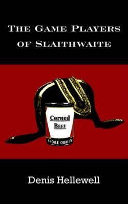 The Game Players of Slaithwaite