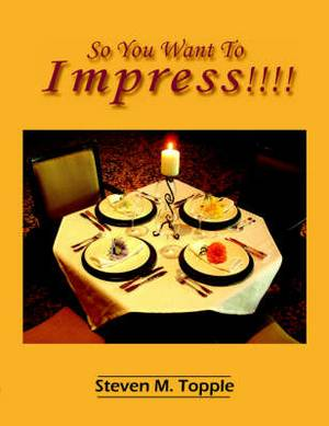 So You Want To Impress!!!!
