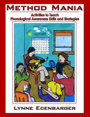 Method Mania: Activities to Teach Phonological Awareness Skills and Strategies