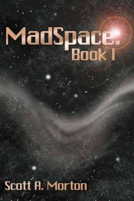 Madspace: Book I