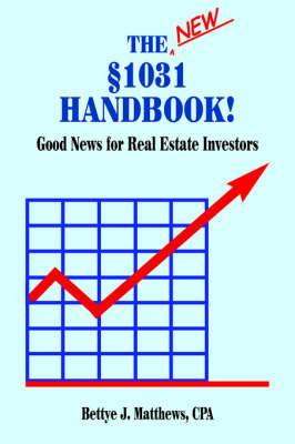 The New A1031 Handbook: Good News for Real Estate Investors
