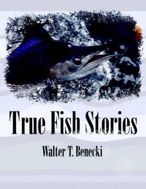 True Fish Stories
