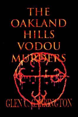 The Oakland Hills Vodou Murders: Murder in the Oakland Hills
