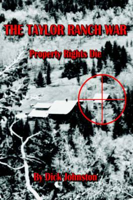The Taylor Ranch War: Property Rights Die