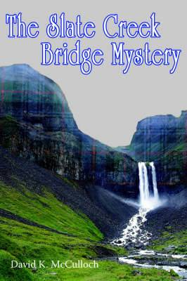 The Slate Creek Bridge Mystery