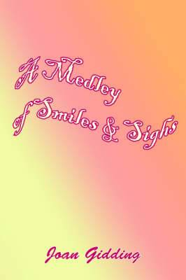 A Medley of Smiles and Sighs