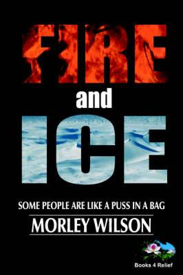 Fire and Ice: Some People Are Like a Puss in a Bag