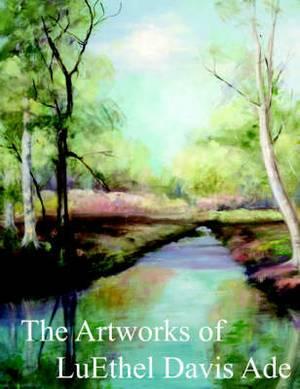 The Artworks of LuEthel Davis Ade