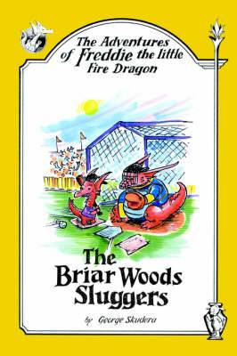 The Adventures of Freddie the Little Fire Dragon: The Briar Woods Sluggers