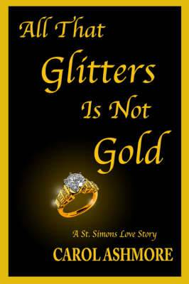 All That Glitters Is Not Gold: A St. Simons Love Story