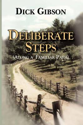 Deliberate Steps: (Along a Familiar Path)