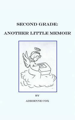 Second Grade: Another Little Memoir