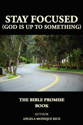 Stay Focused (God is Up to Something): The Bible Promise Book