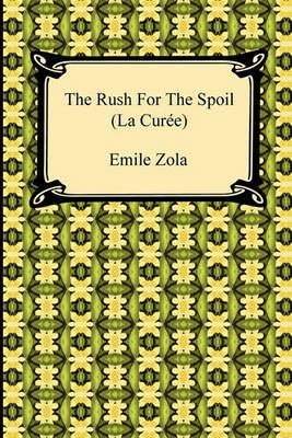 The Rush for the Spoil (La Curee)