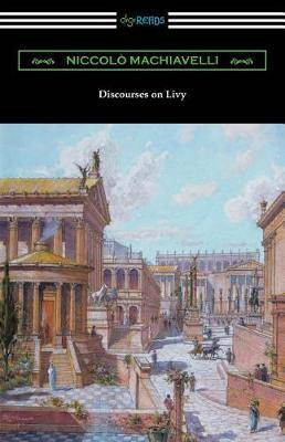 Discourses on Livy: (translated by Ninian Hill Thomson)