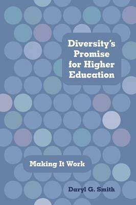 Diversity's Promise for Higher Education: Making It Work