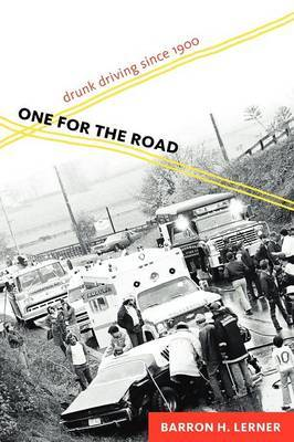 One for the Road: Drunk Driving Since 1900