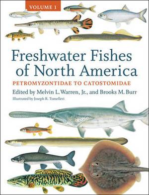 Freshwater Fishes of North America: Volume 1: Petromyzontidae to Catostomidae: Volume 1
