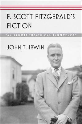 F. Scott Fitzgerald's Fiction:  An Almost Theatrical Innocence