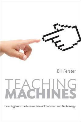 Teaching Machines: Learning from the Intersection of Education and Technology