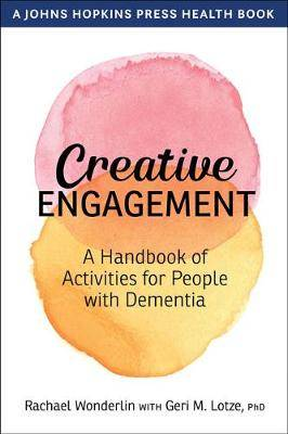 Creative Engagement: A Handbook of Activities for People with Dementia