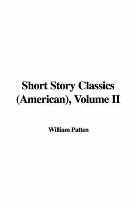 Short Story Classics (American), Volume II