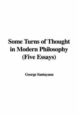 Some Turns of Thought in Modern Philosophy (Five Essays)