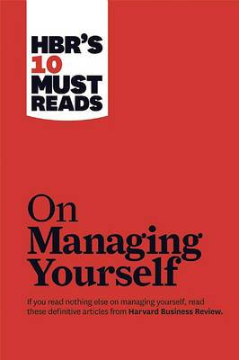 HBR's 10 Must Reads on Managing Yourself with Bonus Article  How Will You Measure Your Life?