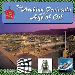 The Arabian Peninsula in the Age of Oil