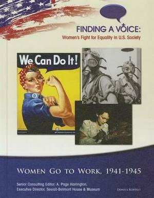 Women Go to Work: 1941-1945