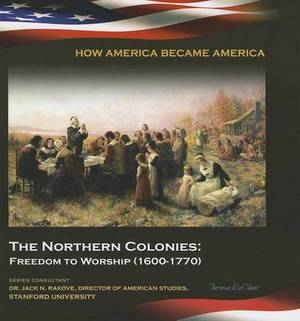 The Northern Colonies: Freedom to Worship (1600-1770)