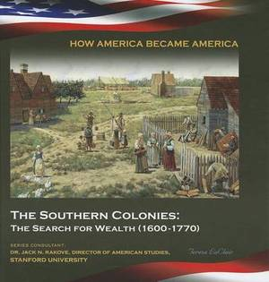 The Southern Colonies: The Search for Wealth (1600-1770)
