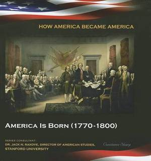 America Is Born (1770-1800)