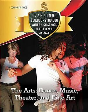 The Arts: Dance, Music, Theater, and Fine Art