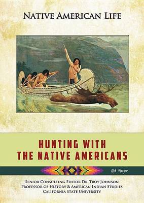 Hunting with the Native Americans