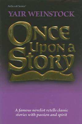 Once Upon a Story: A Famous Novelist Retells Classic Stories with Passion and Spirit