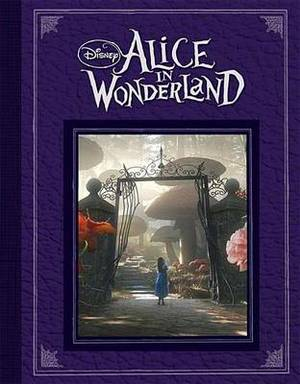 Disney -  Alice in Wonderland : Based on the Motion Picture Directed by Tim Burton