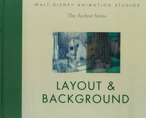 Walt Disney Animation Studios - the Archive Series: Layout & Background