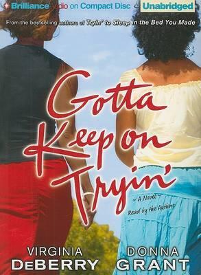Gotta Keep on Tryin'